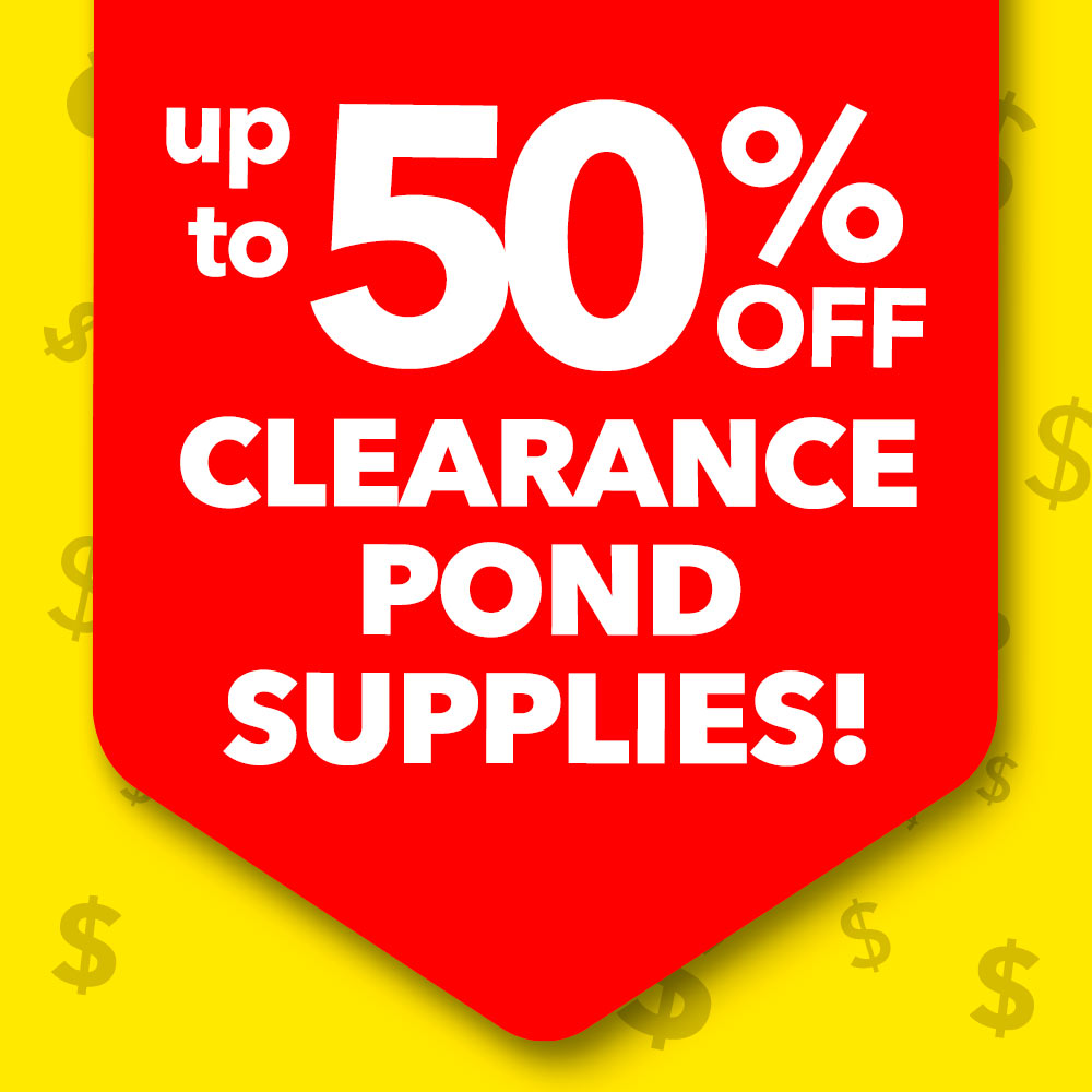 Pond Supply Clearance