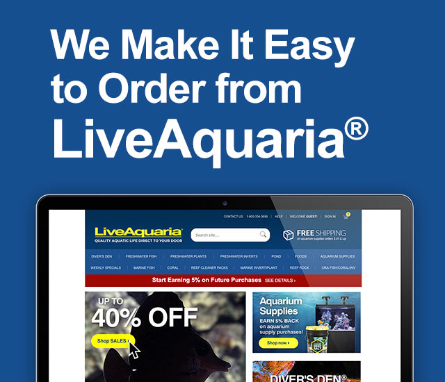We Make It Easy to Order from LiveAquaria
